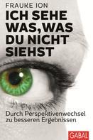 Frauke Ion: Ich sehe was, was du nicht siehst