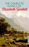 Elizabeth Gaskell: The Complete Novels of Elizabeth Gaskell (Illustrated Edition)