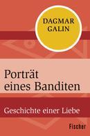 Dagmar Galin: Porträt eines Banditen