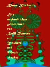 Die unglaublichen Abenteuer von Kalli Ronners mit Zauberei und Magie IV