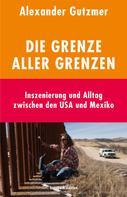 Alexander Gutzmer: Die Grenze aller Grenzen