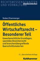 Rolf Stober: Öffentliches Wirtschaftsrecht - Besonderer Teil
