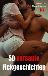 50 versaute Fickgeschichten - Geiler Sex Sammelband