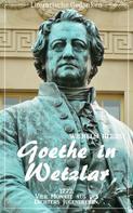 Wilhelm Herbst: Goethe in Wetzlar (Wilhelm Herbst) (Literarische Gedanken Edition)