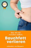 Dominic Mayer: Bauchfett verlieren - mit über 50 endlich Fett verbrennen am Bauch - schnell, effektiv, nachhaltig