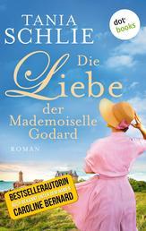 Die Liebe der Mademoiselle Godard - Roman