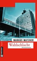 Markus Matzner: Wahlschlacht ★★★★