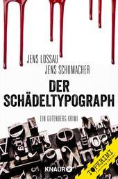 Der Schädeltypograph - Ein Gutenberg-Krimi