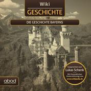 Wiki Geschichte - Die Geschichte Bayerns
