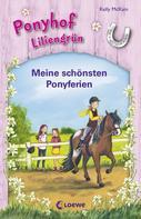 Kelly McKain: Ponyhof Liliengrün - Meine schönsten Ponyferien