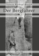 Liselotte Welskopf-Henrich: Der Bergführer ★★★★★