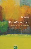 Jörg Zink: Die Stille der Zeit ★★★★★