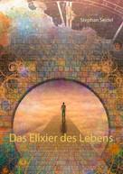 Stephan Seidel: Das Elixier des Lebens