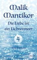I. Tame: Malik Mantikor: Die Liebe ist ein Lichtermeer ★★★★