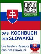 Konrad Renzinger: Slowakische Rezepte - Die besten Kochrezepte aus der Slowakei