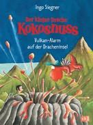 Ingo Siegner: Der kleine Drache Kokosnuss - Vulkan-Alarm auf der Dracheninsel ★★★★★