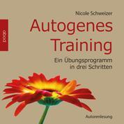 Autogenes Training - Ein Übungsprogramm in drei Schritten