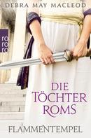 Debra May Macleod: Die Töchter Roms: Flammentempel ★★★★