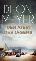 Deon Meyer: Der Atem des Jägers ★★★★