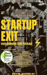 StartUp Exit vom Gründen zum Verkauf - Geld verdienen, nebenberuflich Selbständig, Kundenservice Rhetorik Kommunikation, Marketing-Ziele erreichen, Reich werden, Erfolg gewinnen