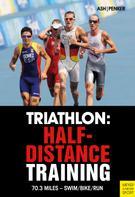 Henry Ash: Triathlon: Half-Distance Training
