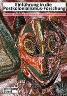 Wolfgang Streit: Einführung in die Postkolonialismus-Forschung