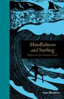 Sam Bleakley: Mindfulness and Surfing