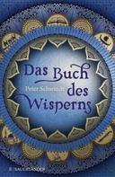 Peter Schwindt: Das Buch des Wisperns (Die Gilead-Saga 1) ★★★