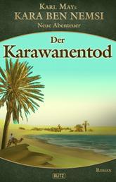 Kara Ben Nemsi - Neue Abenteuer 17: Der Karawanentod
