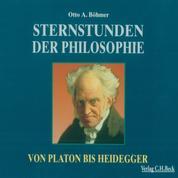 Sternstunden der Philosophie - Von Platon bis Heidegger