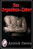 Annick Devra: Das Orgasmus-Labor ★★★