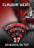 Claudia Kern: Homo Sapiens 404 Band 17: So bleich, so tot ★★★★