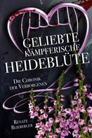 Renate Blieberger: Die Chronik der Verborgenen - Geliebte kämpferische Heideblüte ★★★★★