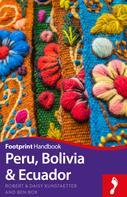 Robert Kunstaetter: Peru, Bolivia & Ecuador