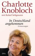 Charlotte Knobloch: In Deutschland angekommen ★★★★