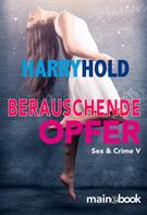 Harry Hold: Berauschende Opfer ★★★★