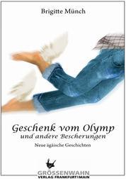 Geschenk vom Olymp - und andere Bescherungen Neue ägäische Geschichten