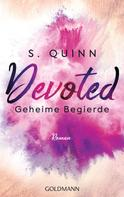 S. Quinn: Devoted - Geheime Begierde ★★★★