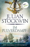 Julian Stockwin: Im Pulverdampf: Ein Thomas-Kydd-Roman - Band 8 ★★★★