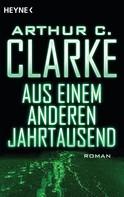 Arthur C. Clarke: Aus einem anderen Jahrtausend ★★★
