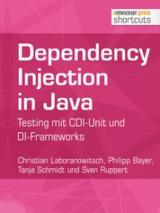 Dependency Injection in Java - Testing mit CDI-Unit und DI-Frameworks