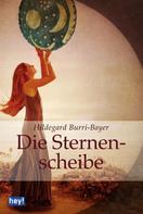Hildegard Burri-Bayer: Die Sternenscheibe ★★★★
