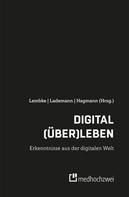 Gerald Lembke: Digital (über)leben – Erkenntnisse aus der digitalen Welt