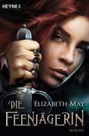 Elizabeth May: Die Feenjägerin ★★★★