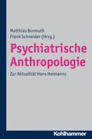 Matthias Bormuth: Psychiatrische Anthropologie