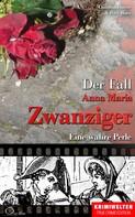Christian Lunzer: Der Fall Anna Maria Zwanziger ★★★★★