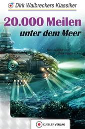 20.000 Meilen unter dem Meer - Walbreckers Klassiker - Neuerzählung
