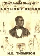 H.Q. Thompson: Anthony Burns