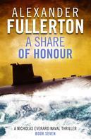 Alexander Fullerton: A Share of Honour