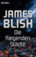 James Blish: Die fliegenden Städte ★★★